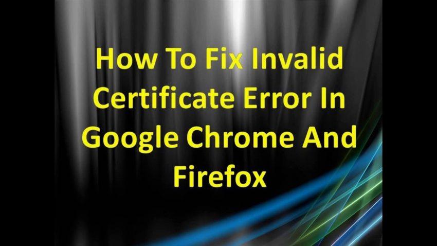 how to fix invalid certificate error