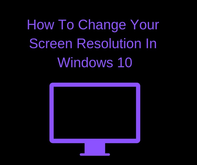 Screen Resolution In Windows 10