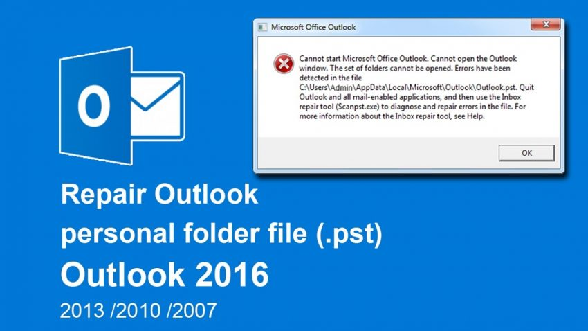 Outlook Errors Have Been Detected In The File OST 2010 / 2013 / 2016