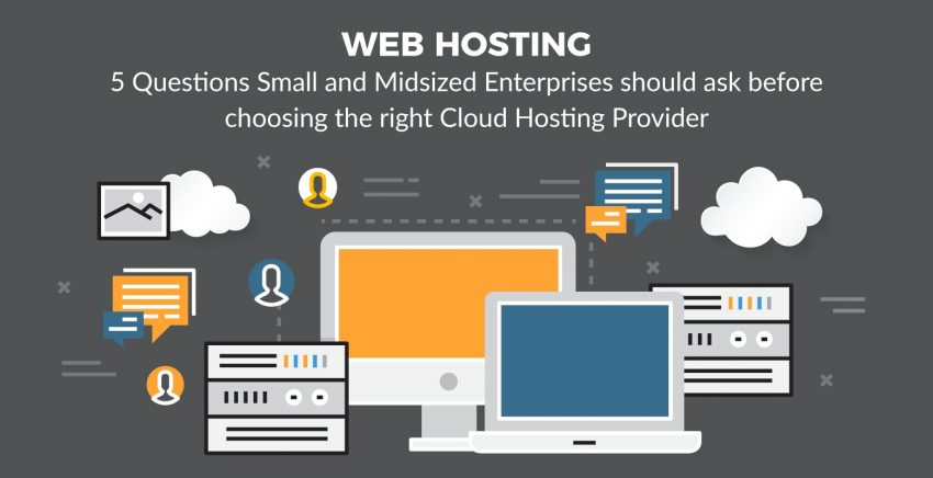 5 Questions to ask before choosing a hosting service provider