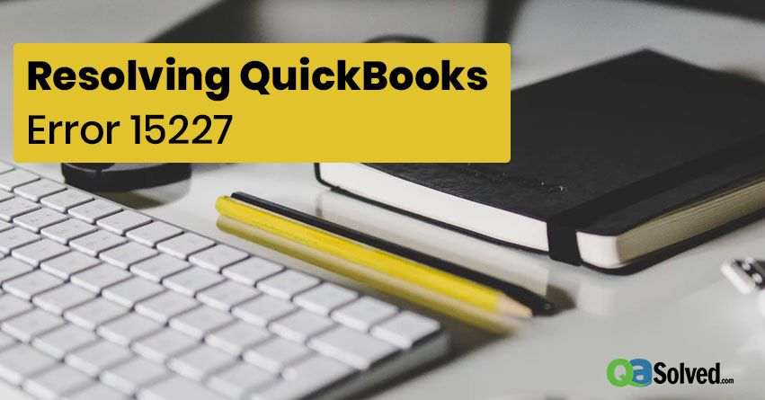 Quickbooks Error 15227