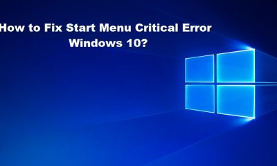 How to Fix Start Menu Critical Error Windows 10?