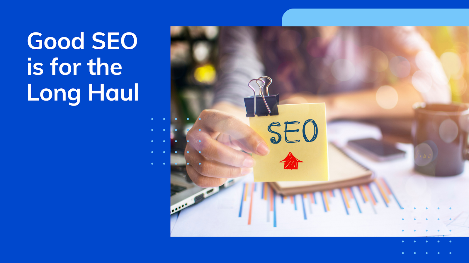 Good SEO is for the long haul