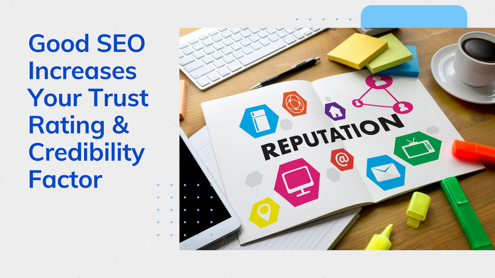 Good SEO Increases Your Trust Rating and Credibility Factor