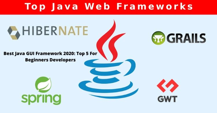 Best Java GUI Frameworks 2020
