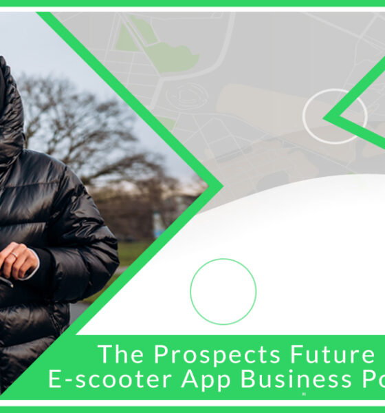 The Prospects Future Holds for E-scooter app Business Post COVID-19
