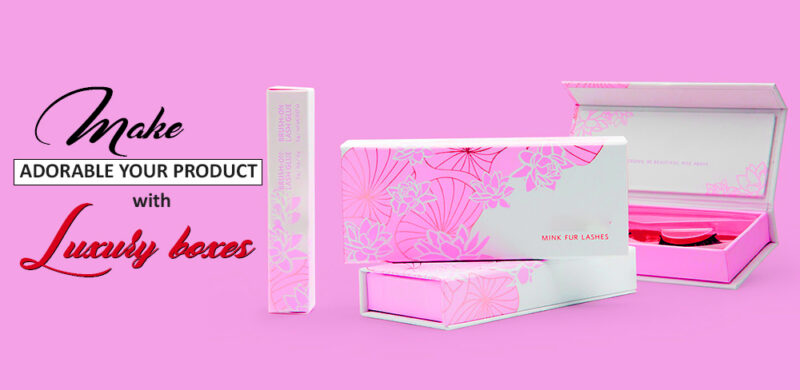 Make adorable your product with luxury boxes