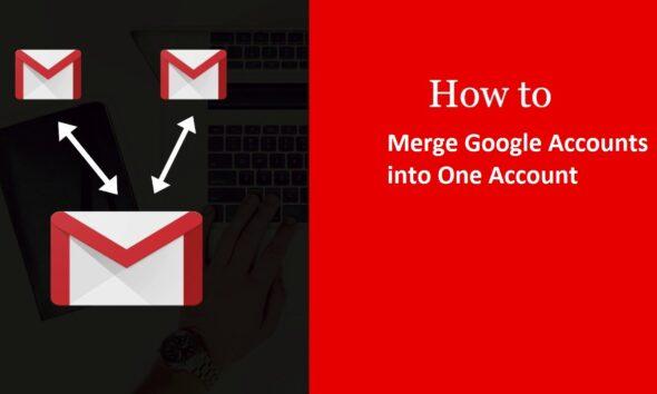 Merge Google Accounts into One Account
