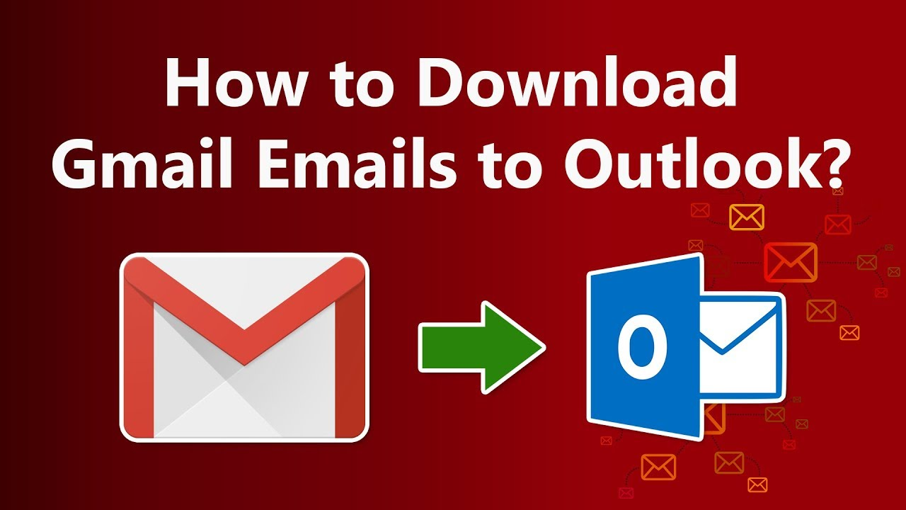 Migrate Gmail Emails To Outlook Application