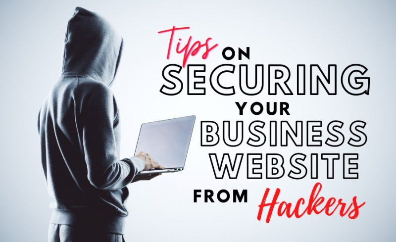 Tips On Securing Your Business Website From Hackers