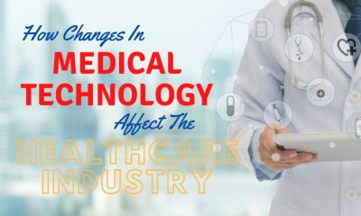 How Changes In Medical Technology Affect The Healthcare Industry