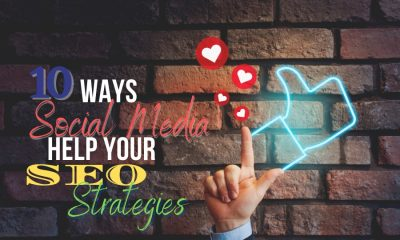 10 Ways Social Media Helps Your SEO Strategies
