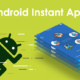 Android Instant Apps For Better Outreach and Sales